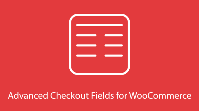 Advanced Checkout Fields for WooCommerce