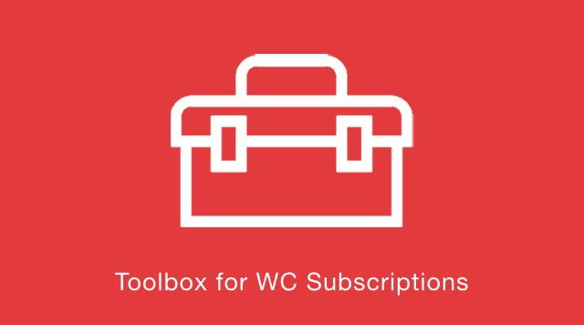 Toolbox for WooCommerce Subscriptions
